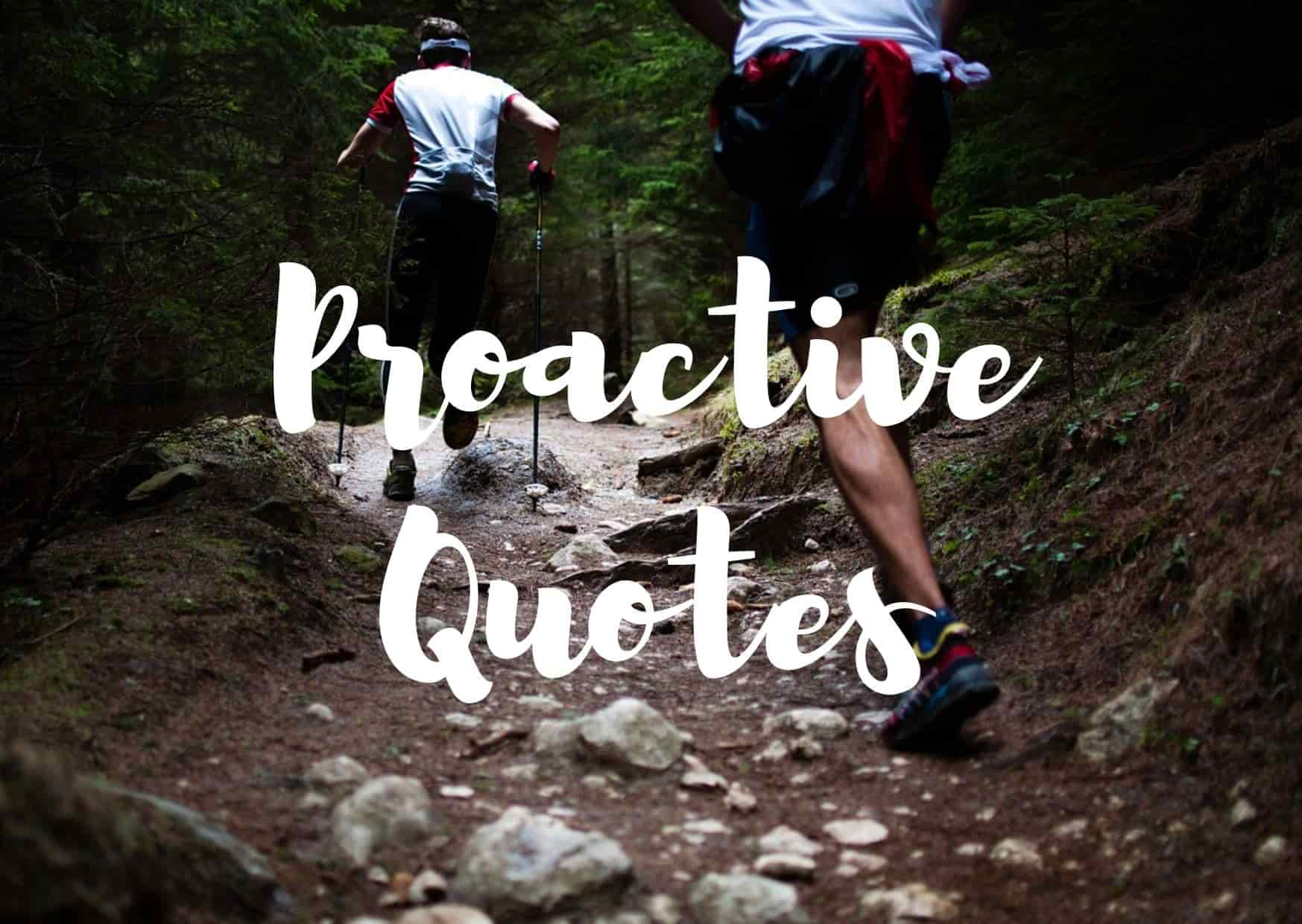 40 Best Proactive Quotes