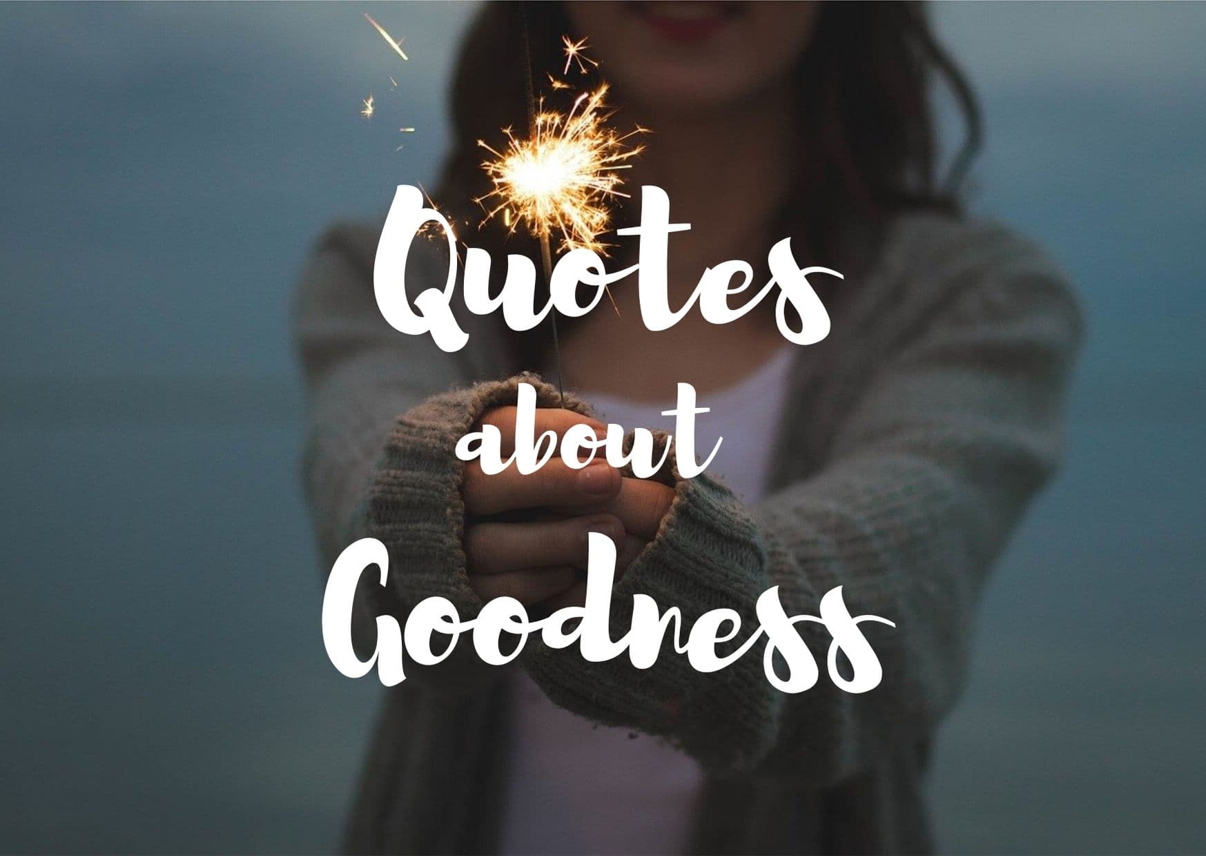 Quotations About Goodness