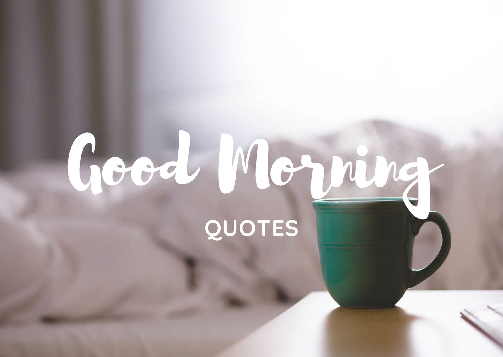 160 Best Awesome Good Morning Quotes