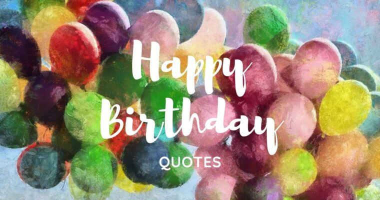 99 Best Happy Birthday Quotes For Friend