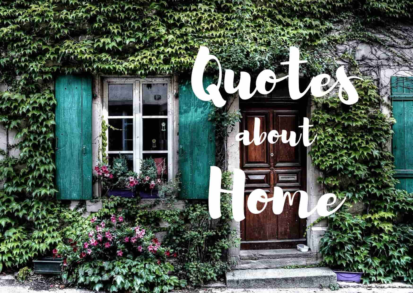 Top 100 Beautiful Quotes About Home