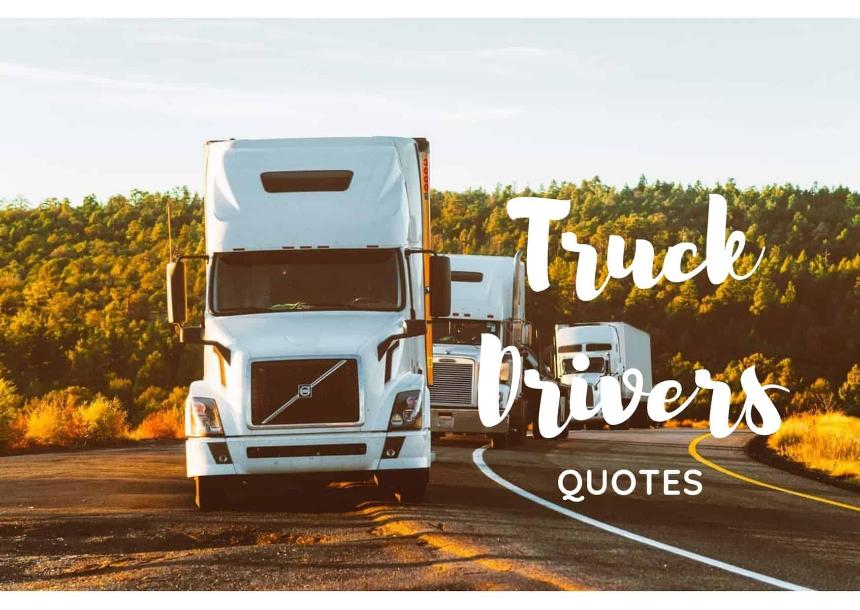 Top 35 Inspirational Quotes For Truck Drivers
